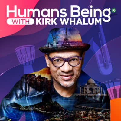 Humans Being with Kirk Whalum